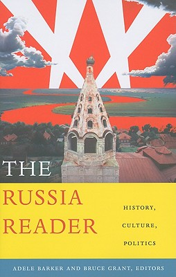 The Russia Reader By Barker, Adele (EDT)/ Grant, Bruce (EDT)